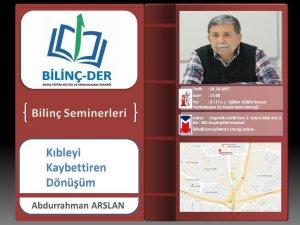 """Bilinç-Der'den """"Kıbleyi Kaybettiren Dönüşüm""""  Semineri"""